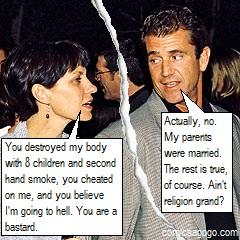 Mel Gibson is a Grade A asshole.