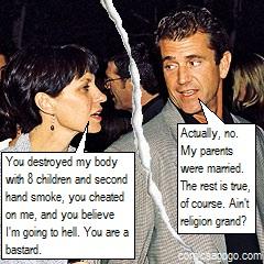 Mel Gibson is a Grade A asshole.