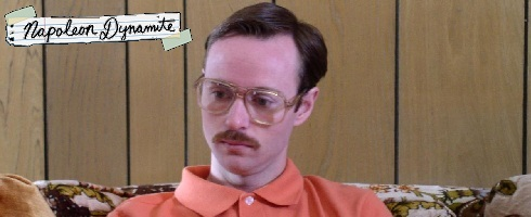 Movies that are worth seeing multiple times: Napoleon Dynamite