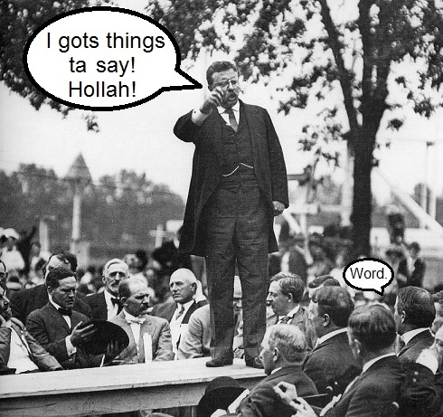 Teddy Roosevelt at the bully pulpit