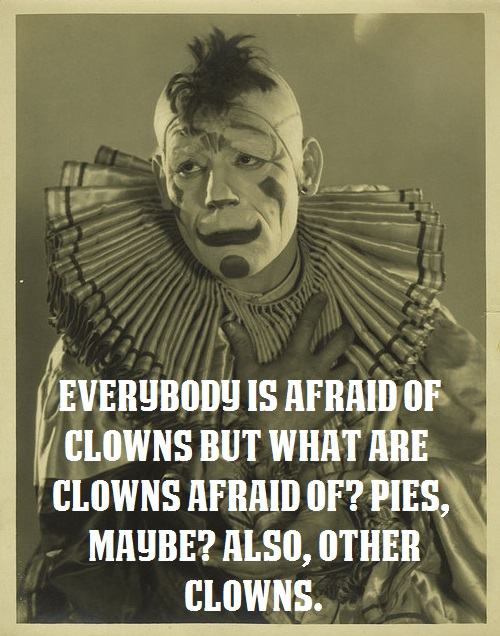 What are clowns afraid of?